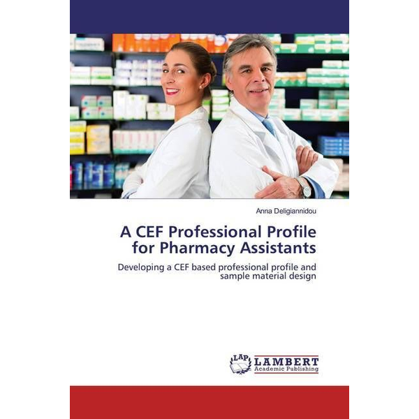 Deligiannidou, Anna - A CEF Professional Profile for Pharmacy Assistants - Developing a CEF based professional profile and sample material design