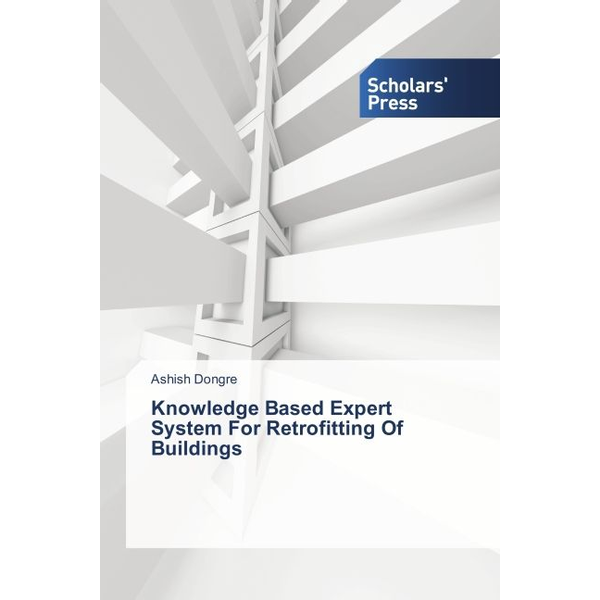 Dongre, Ashish - Knowledge Based Expert System For Retrofitting Of Buildings