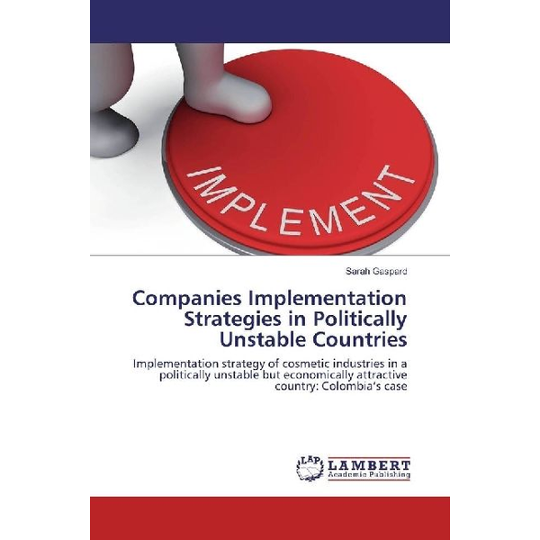Gaspard, Sarah - Companies Implementation Strategies in Politically Unstable Countries - Implementation strategy of cosmetic industries in politically unstable but economically attractive countries