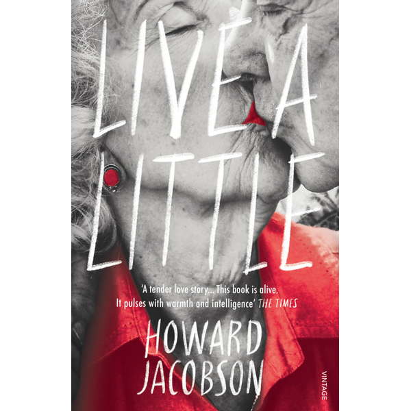 Jacobson, Howard - Live a Little