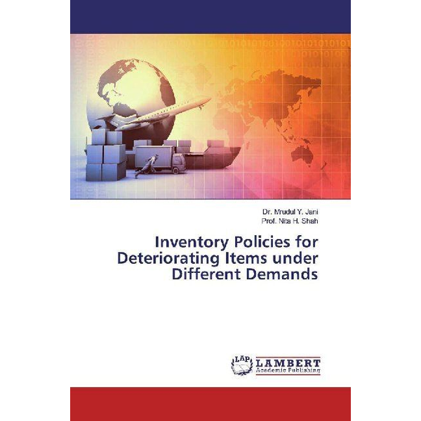Jani, Mrudul Y. - Inventory Policies for Deteriorating Items under Different Demands