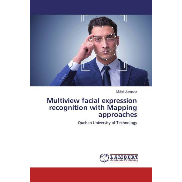 Jampour, Mahdi - Multiview facial expression recognition with Mapping approaches - Quchan University of Technology