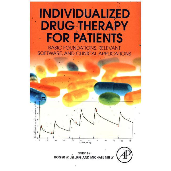 Academic Press - Individualized Drug Therapy for Patients - Basic Foundations, Relevant Software and Clinical Applications