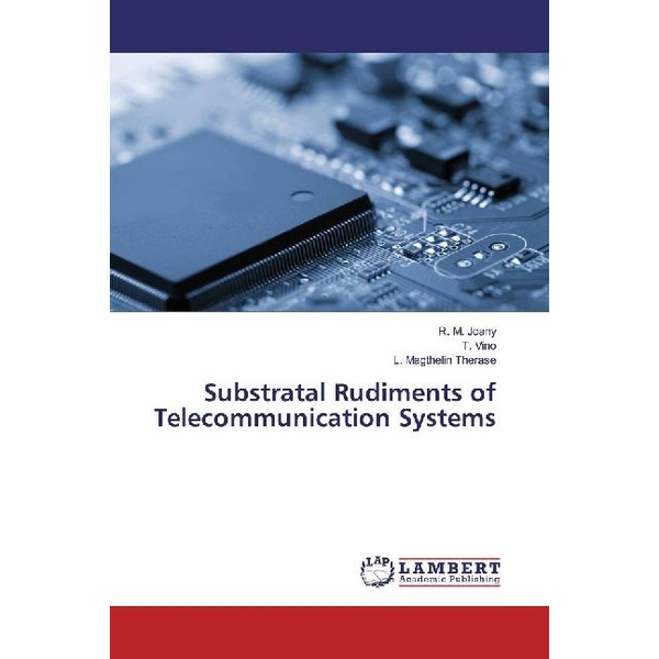 Joany, R. M. Substratal Rudiments of Telecommunication Systems