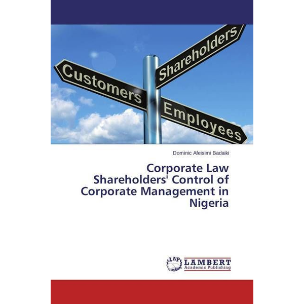 Badaiki, Dominic Afeisimi - Corporate Law Shareholders' Control of Corporate Management in Nigeria