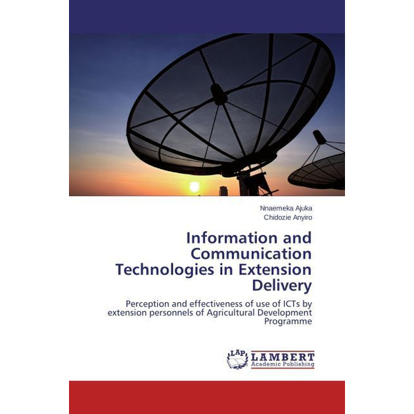 Ajuka, Nnaemeka - Information and Communication Technologies in Extension Delivery - Perception and effectiveness of use of ICTs by extension personnels of Agricultural Development Programme