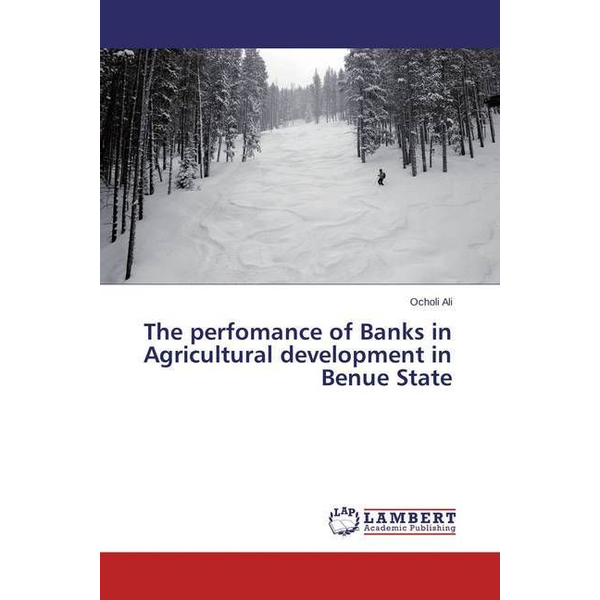 Ali, Ocholi - The perfomance of Banks in Agricultural development in Benue State