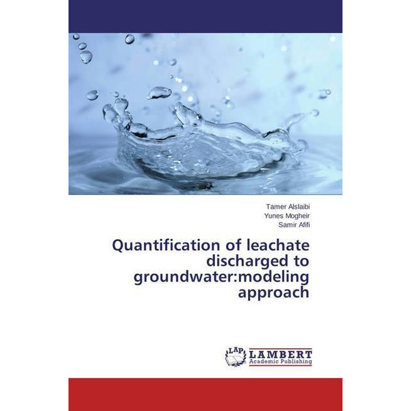 Alslaibi, Tamer - Quantification of leachate discharged to groundwater:modeling approach
