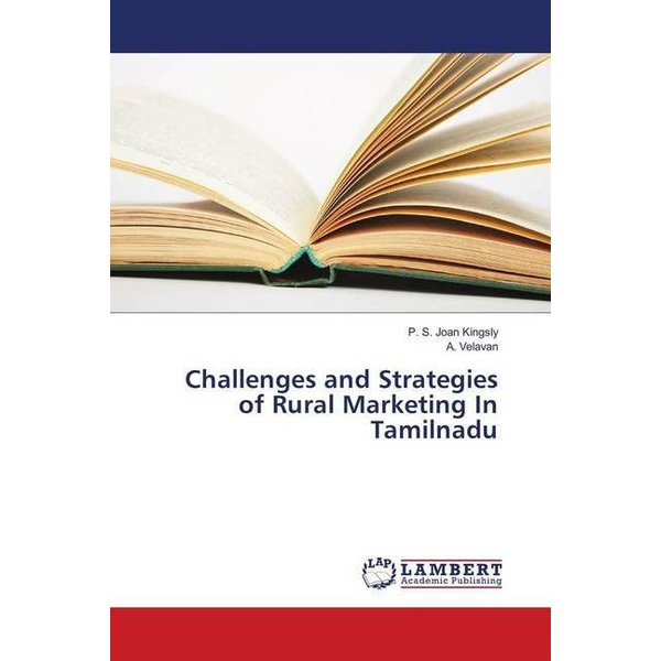 Kingsly, P. S. Joan - Challenges and Strategies of Rural Marketing In Tamilnadu