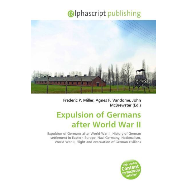 Alphascript Publishing - Expulsion of Germans after World War II