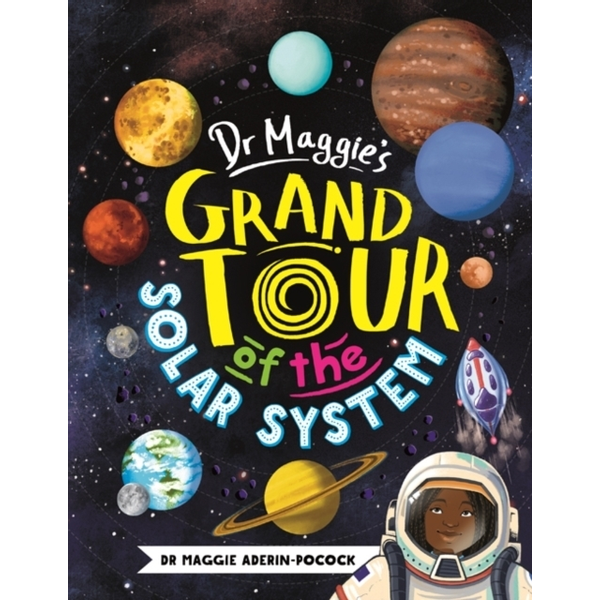 Aderin-Pocock, Maggie - Dr Maggie's Grand Tour of the Solar System