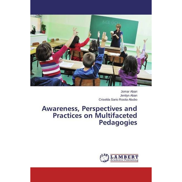 Aban, Jomar - Awareness, Perspectives and Practices on Multifaceted Pedagogies