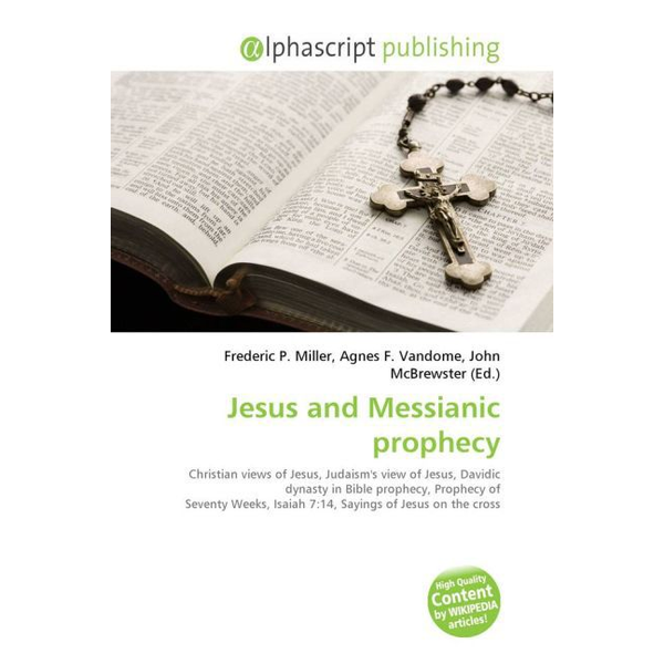 Alphascript Publishing - Jesus and Messianic prophecy