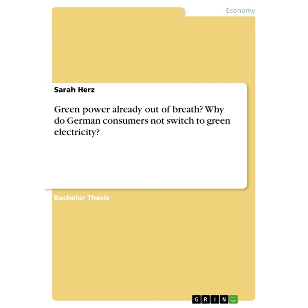 Herz, Sarah - Green power already out of breath? Why do German consumers not switch to green electricity?