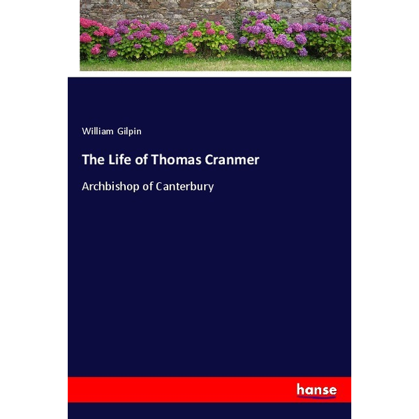 Gilpin, William - The Life of Thomas Cranmer