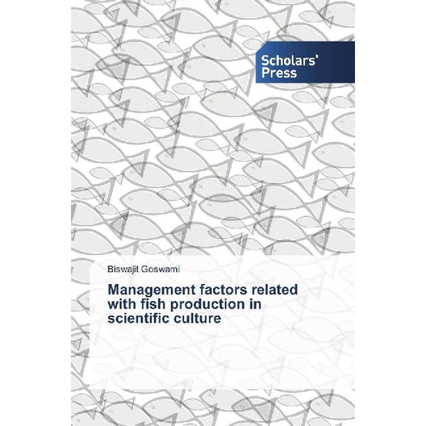 Goswami, Biswajit - Management factors related with fish production in scientific culture