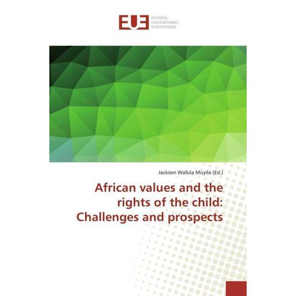 Éditions universitaires européennes - African values and the rights of the child: Challenges and prospects