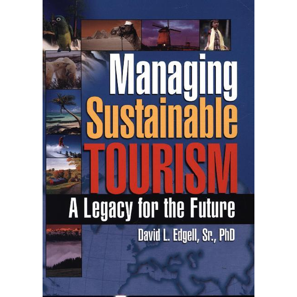 Chon, Kaye Sung - Managing Sustainable Tourism - A Legacy for the Future