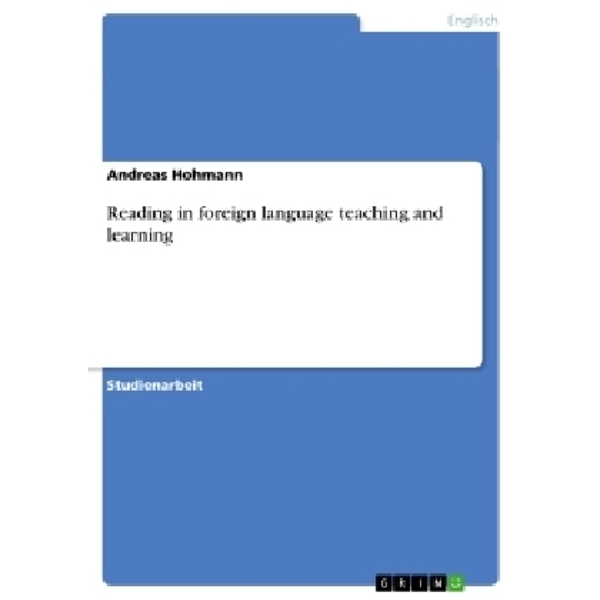 Hohmann, Andreas - Reading in foreign language teaching and learning