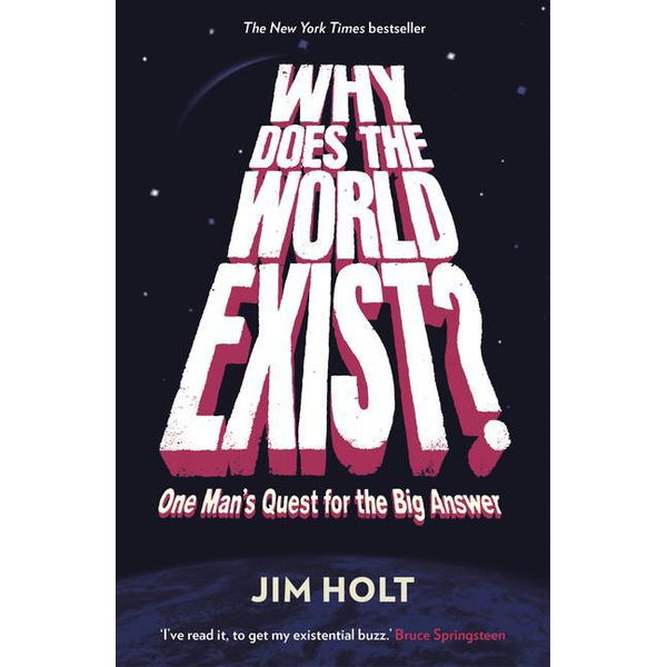 Holt, Jim - Allen & Unwin Why Does the World Exist? book Science & nature English Paperback 320 pages