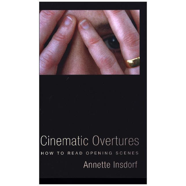 Insdorf, Annette - Cinematic Overtures