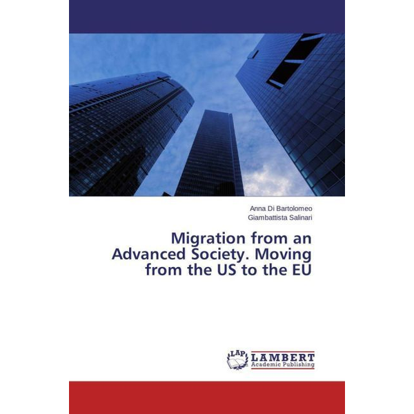 Di Bartolomeo, Anna - Migration from an Advanced Society. Moving from the US to the EU