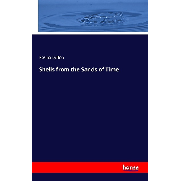 Lytton, Rosina - Shells from the Sands of Time