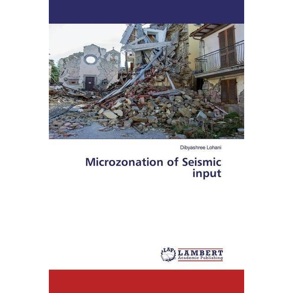 Lohani, Dibyashree - Microzonation of Seismic input