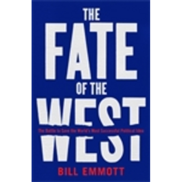 Emmott, Bill - Allen & Unwin The Fate of the West book Politics English Paperback 256 pages