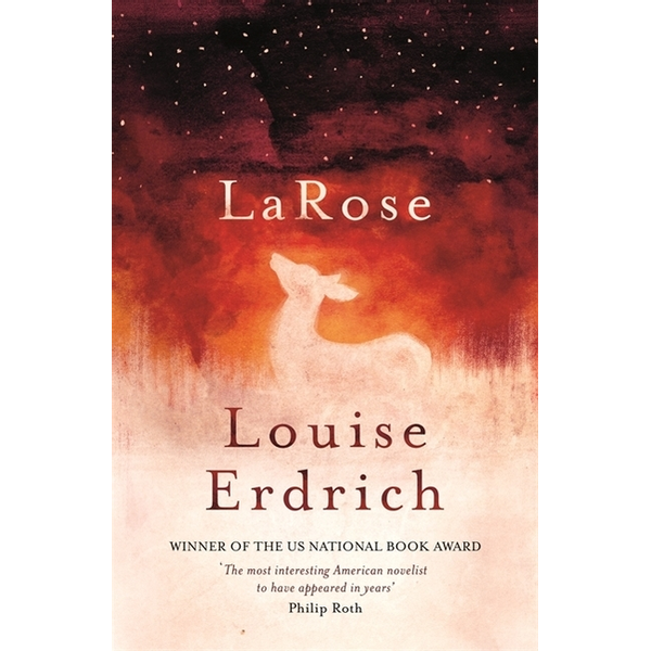 Erdrich, Louise - LaRose - Ausgezeichnet: American National Book Critics Circle Award for Fiction 2017, Nominiert: Andrew Carnegie Medal for Excellence 2017