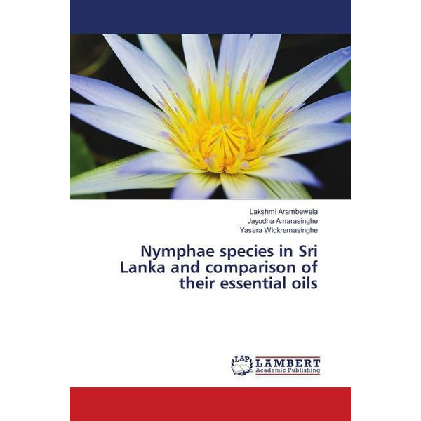Arambewela, Lakshmi - Nymphae species in Sri Lanka and comparison of their essential oils
