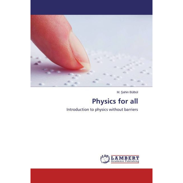 Bülbül, M. Sahin - Physics for all - Introduction to physics without barriers