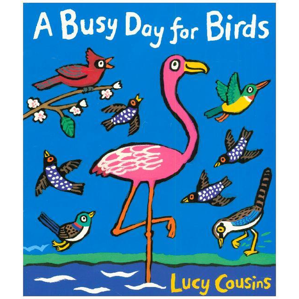 Cousins, Lucy A Busy Day for Birds