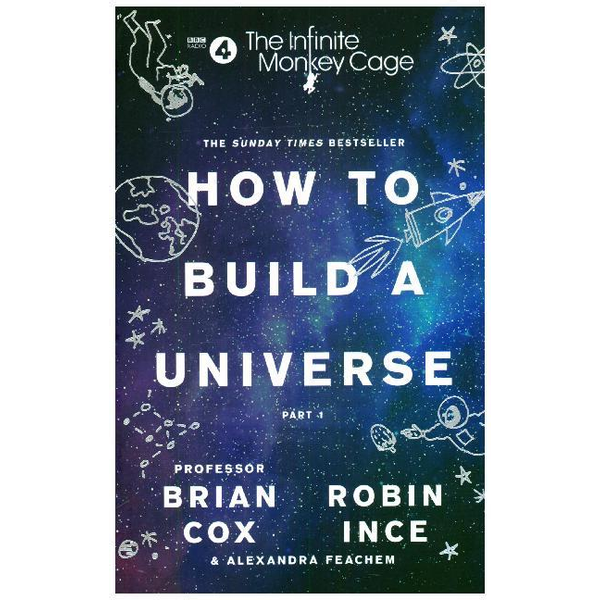 Cox, Prof. Brian - The Infinite Monkey Cage - How to Build a Universe