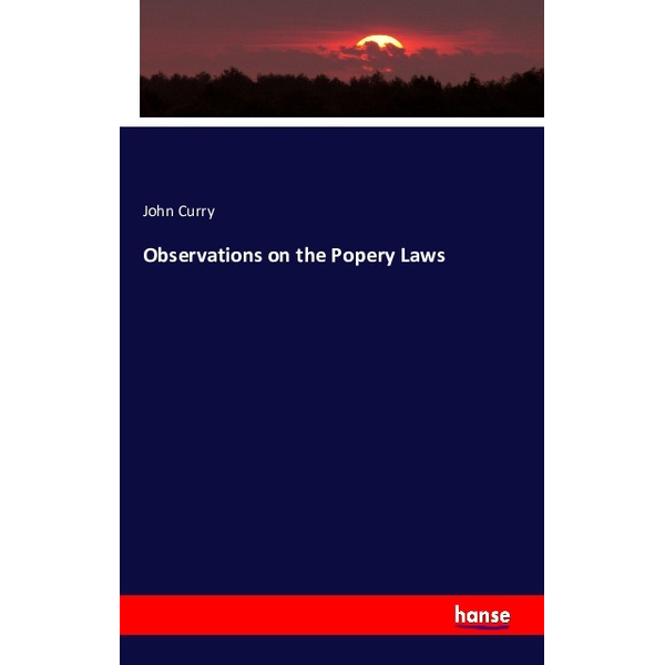 Curry, John - Observations on the Popery Laws