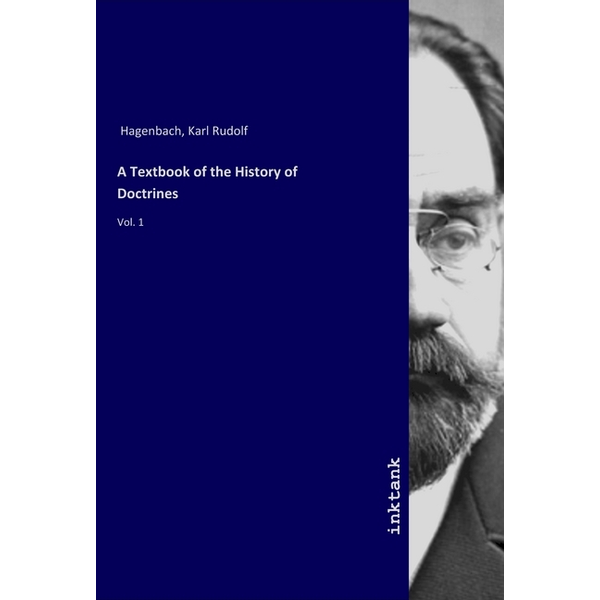 Hagenbach, Karl R. - A Textbook of the History of Doctrines - Vol. 1