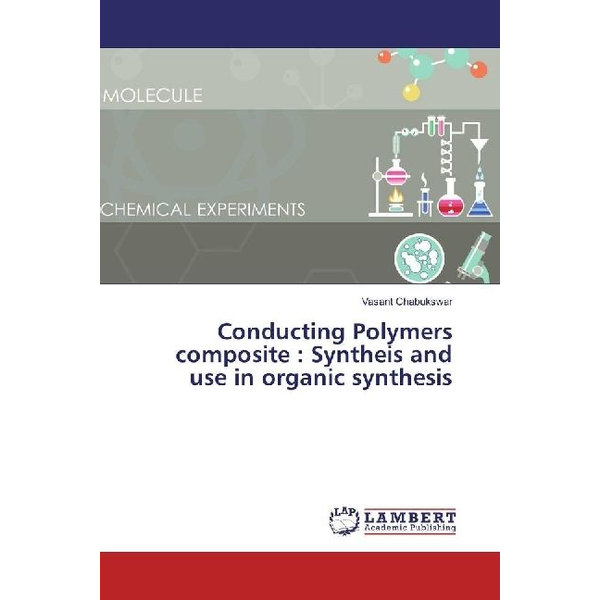 Chabukswar, Vasant - Conducting Polymers composite : Syntheis and use in organic synthesis