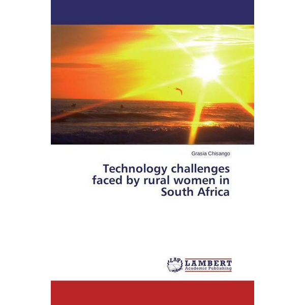 Chisango, Grasia - Technology challenges faced by rural women in South Africa