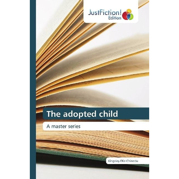 Chinedu, Kingsley Eke - The adopted child - A master series