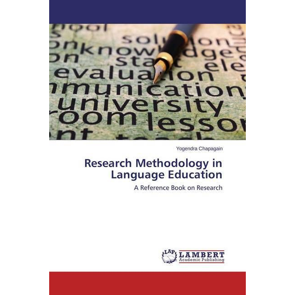 Chapagain, Yogendra - Research Methodology in Language Education - A Reference Book on Research