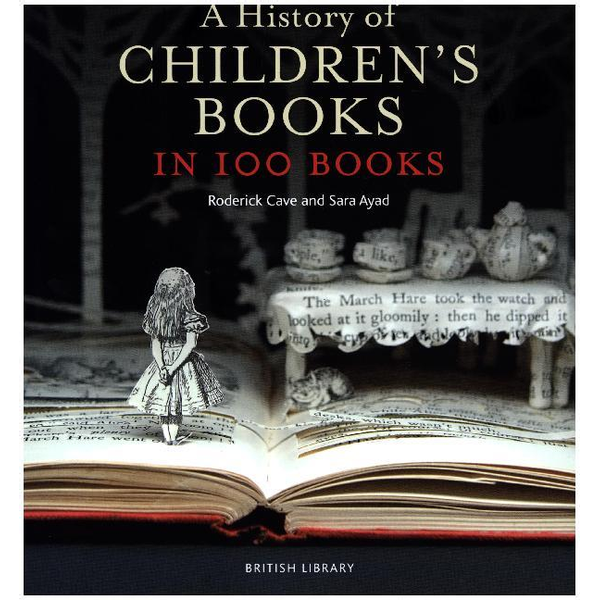 Ayad, Sara - A History of Children's Books in 100 Books