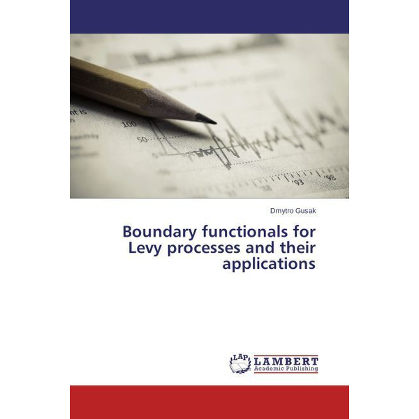 Gusak, Dmytro - Boundary functionals for Levy processes and their applications