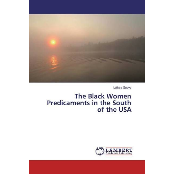 Gueye, Laïssa - The Black Women Predicaments in the South of the USA