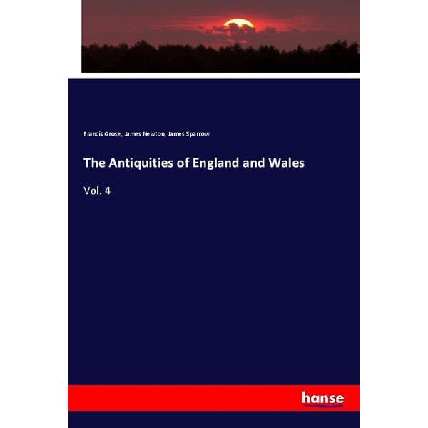 Grose, Francis - The Antiquities of England and Wales