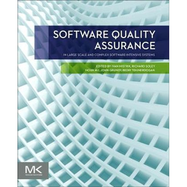 Morgan Kaufmann - Software Quality Assurance - In Large Scale and Complex Software-intensive Systems