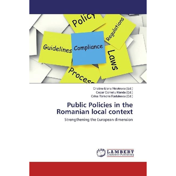 LAP Lambert Academic Publishing - Public Policies in the Romanian local context - Strengthening the European dimension