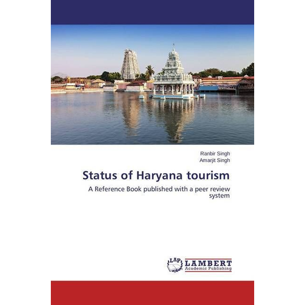 Singh, Ranbir - Status of Haryana tourism - A Reference Book published with a peer review system