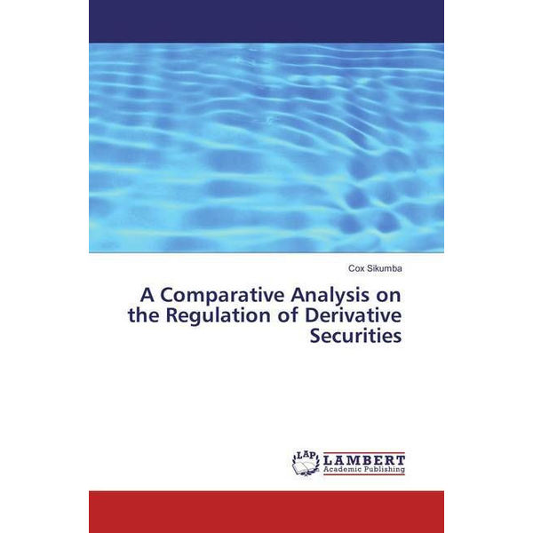 Sikumba, Cox - A Comparative Analysis on the Regulation of Derivative Securities