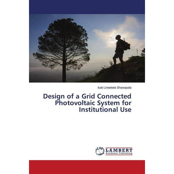 Shawapala, Isak Lineekela - Design of a Grid Connected Photovoltaic System for Institutional Use