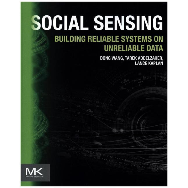 Wang, Dong - Social Sensing - Building Reliable Systems on Unreliable Data